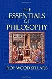 The Essentials of Philosophy, Roy Sellars, 1494923661