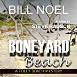 Boneyard Beach: A Folly Beach Mystery | Bill Noel