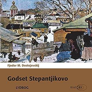 Godset Stepantjikovo [The Village of Stepanchikovo] Audiobook