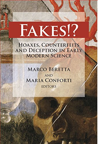 Fakes!? Hoaxes, Counterfeits and Deception in Easrly Modern Science