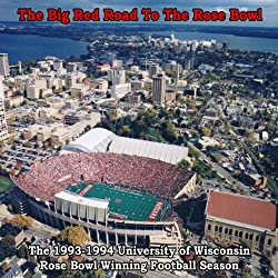 The Big Red Road to the Rose Bowl