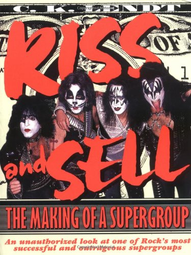 Kiss and Sell: The Making of a Supergroup