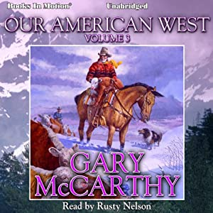 Our American West, Vol. 3 Audiobook