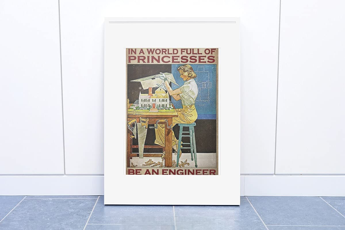 In a world full of princesses be a engineer poster