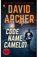 Code Name Camelot (Noah Wolf Book 1) Kindle Edition