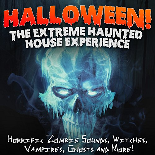 Halloween: The Extreme Haunted House Experience (Horrific Sounds of Zombies, Witches, Vampires, Ghosts & More)