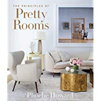 Principles of Pretty Rooms: Mrs. Howard's Guide to Easy Elegance and Timeless Style