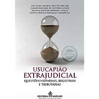 Usucapião Extrajudicial - Questões Notariais, Registrais E Tributárias - 3a Ed