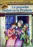 La Pequena Ciudad En La Pradera (Little House-the Laura Years) (Spanish Edition)