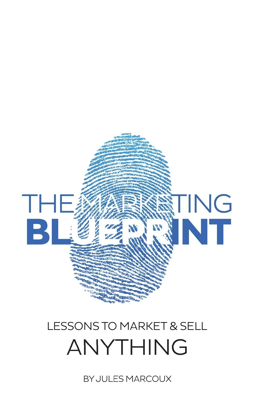 The marketing blueprint lessons to market sell anything jules the marketing blueprint lessons to market sell anything jules marcoux 9781514625767 amazon books malvernweather Gallery