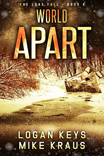 World Apart: Book 6 of the Thrilling Post-Apocalyptic Survival Series: (The Long Fall - Book 6) by [Keys, Logan, Kraus, Mike]