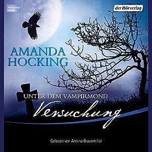 Versuchung (Unter dem Vampirmond 1) Hörbuch