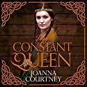 The Constant Queen Audiobook by Joanna Courtney Narrated by Nathalie Buscombe