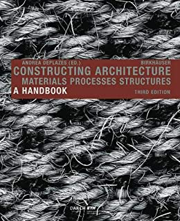 Structures Constructing Architecture: Materials a Handbook Processes