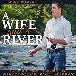 A Wife and a River Audiobook