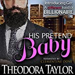 His Pretend Baby | Theodora Taylor