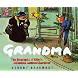 Grandma: The Biography of Giles's Infamous Cartoon Character