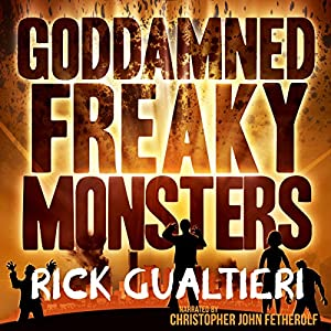Goddamned Freaky Monsters Audiobook