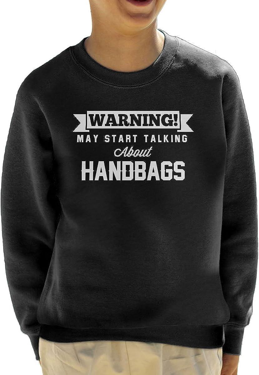 Warning May Start Talking About Handbags Kids Sweatshirt