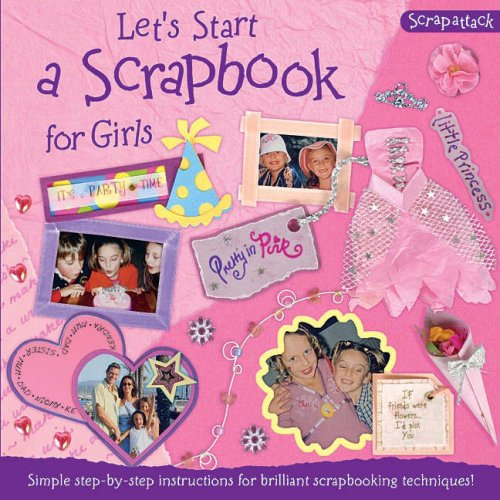 Lets Start A Scrapbook For Girls Scrapattack Lisa Regan