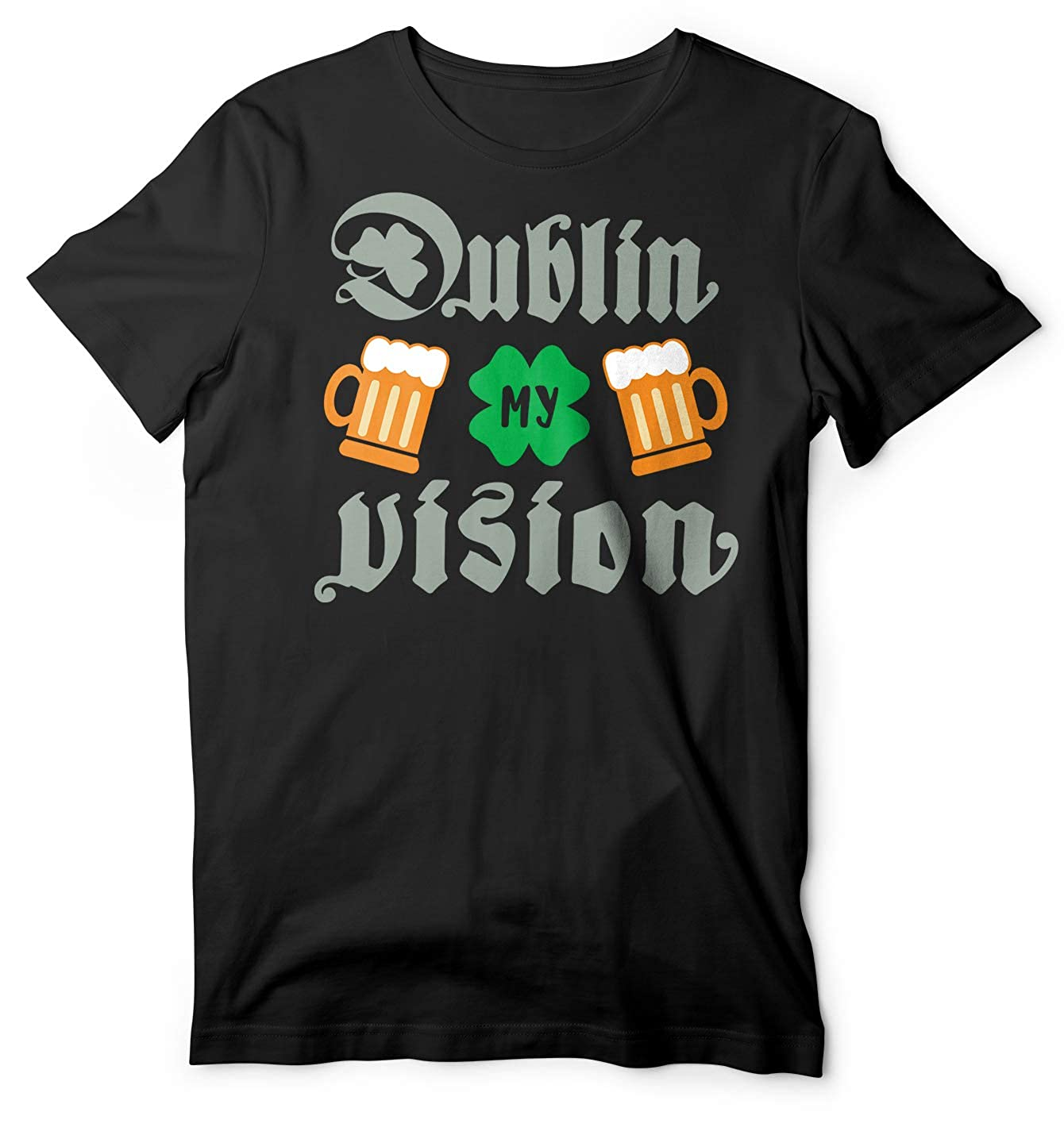 St Patricks Day St Paddys Day Dublin My Vision Green Beer Drinking T