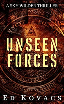 UNSEEN FORCES: SKY WILDER (BOOK ONE) by [Kovacs, Ed]