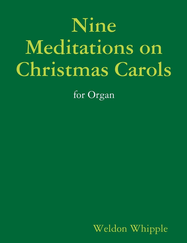 Read Online Nine Meditations on Christmas Carols for Organ PDF