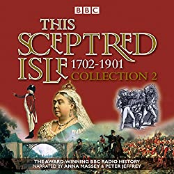 This Sceptred Isle Collection 2: 1702-1901
