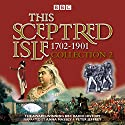 This Sceptred Isle Collection 2: 1702-1901: The Classic BBC Radio History Radio/TV von Christopher Lee, Winston Churchill Gesprochen von: Anna Massey, Peter Jeffrey