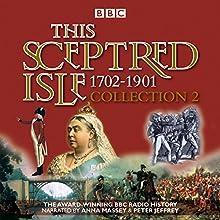 This Sceptred Isle Collection 2: 1702-1901: The Classic BBC Radio History Radio/TV Program Auteur(s) : Christopher Lee, Winston Churchill Narrateur(s) : Anna Massey, Peter Jeffrey
