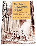 img - for The Trans-Appalachian Frontier : People, Societies and Institutions, 1775-1850 book / textbook / text book