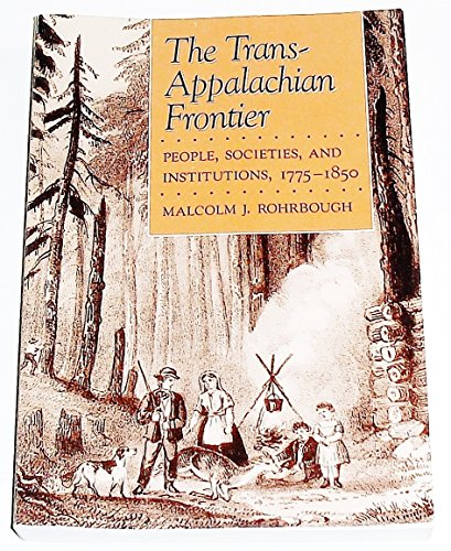 the-trans-appalachian-frontier-people-societies-and-institutions-1775-1850