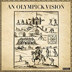 An Olympick Vision (Radio 3 Sunday Feature) Radio/TV Program