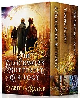 The Clockwork Butterfly Trilogy by [Rayne, Tabitha]