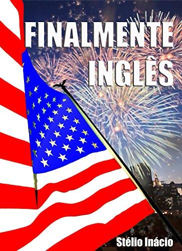 Finalmente Inglês: Inglês Prático do dia-a-dia (Semanas do Inglês Livro 3)