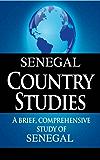 SENEGAL Country Studies: A brief, comprehensive study of Senegal