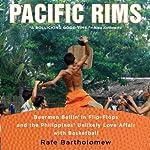 Pacific Rims   Rafe Bartholomew