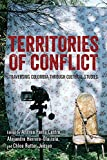 Territories of Conflict: Traversing Colombia Through Cultural Studies