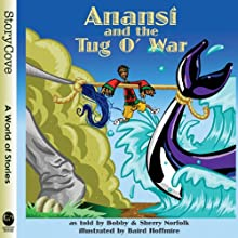 Anansi and the Tug o' War Audiobook by Bobby Norfolk, Sherry Norfolk Narrated by Bobby Norfolk