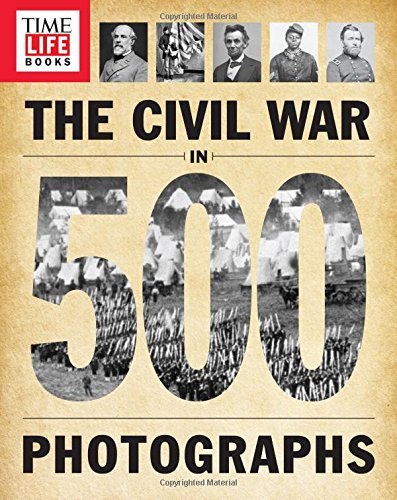TIME-LIFE The Civil War in 500 Photographs (Union Political Leaders In The Civil War)