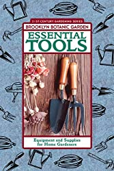 Essential Tools: Equipment and Supplies for Home Gardeners (21st-Century Gardening)