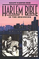 Harlem Bible: In The Beginning Paperback