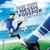 I Messis fodspor: Drengen med det gyldne venstre ben (De største fodboldtalenters 2)   Dan Toft
