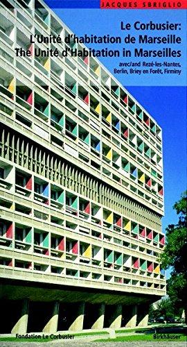 Le Corbusier – L'Unité d habitation de Marseille / The Unité d Habitation in  Marseilles: et les autres Unités d'habitation à Rezé-les-Nantes, Berlin, ... (Le Corbusier Guides (Engl./Franz.))