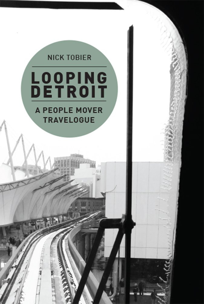 Looping Detroit: A People Mover Travelogue
