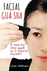 Facial Gua Sha: A Step-by-step Guide to a Natural Facelift Paperback