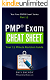 PMP® Exam Cheat Sheet: Your 15 Minute PMP® Revision Guide (Ace Your PMP® Exam Book 13)
