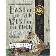 East of the Sun West of the Moon: Old Tales from the North Volume 1
