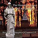 The Historical Jesus: Fact and Fiction Speech by Jerome Murphy-O'Connor Narrated by Jerome Murphy-O'Connor