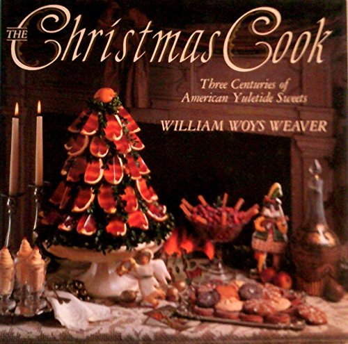The Christmas Cook: Three Centuries of American Yuletide (Sweet William Perennial)